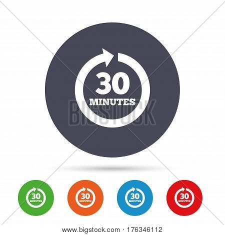 Every 30 minutes sign icon. Full rotation arrow symbol. Round colourful buttons with flat icons. Vector