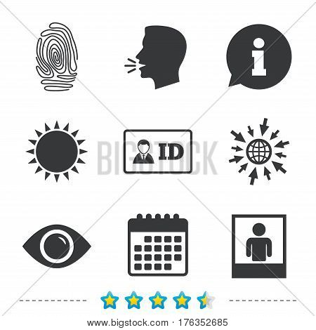 Identity ID card badge icons. Eye and fingerprint symbols. Authentication signs. Photo frame with human person. Information, go to web and calendar icons. Sun and loud speak symbol. Vector