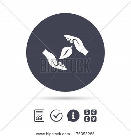 Protection of nature sign icon. Environmental protection symbol. Hands protect cover leaf icon. Report document, information and check tick icons. Currency exchange. Vector