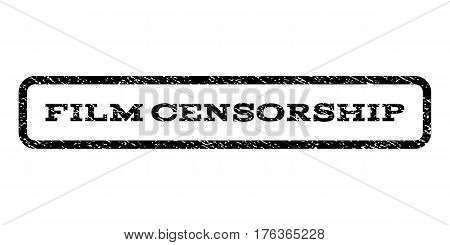 Film Censorship watermark stamp. Text tag inside rounded rectangle frame with grunge design style. Rubber seal stamp with scratched texture. Vector black ink imprint on a white background.