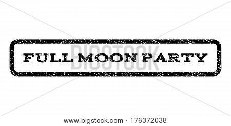 Full Moon Party watermark stamp. Text tag inside rounded rectangle with grunge design style. Rubber seal stamp with dust texture. Vector black ink imprint on a white background.