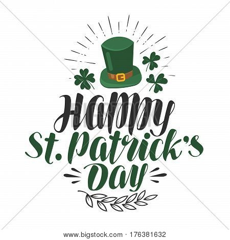 Happy St. Patrick's day, greeting card. Irish beer festival, banner. Lettering vector illustration isolated on white background