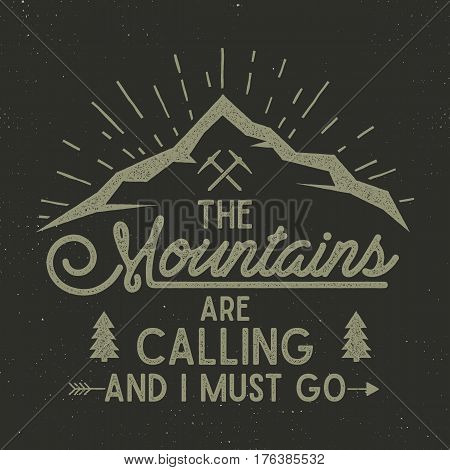 Mountains are calling vector poster. mountains explorer vintage hand drawn label. Letterpress effect. Hipster explorer t-shirt design. Illustration of explorer print. Isolated on dark background