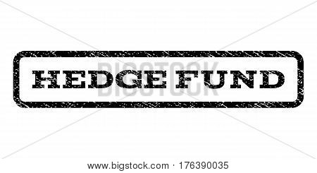 Hedge Fund watermark stamp. Text tag inside rounded rectangle frame with grunge design style. Rubber seal stamp with scratched texture. Vector black ink imprint on a white background.