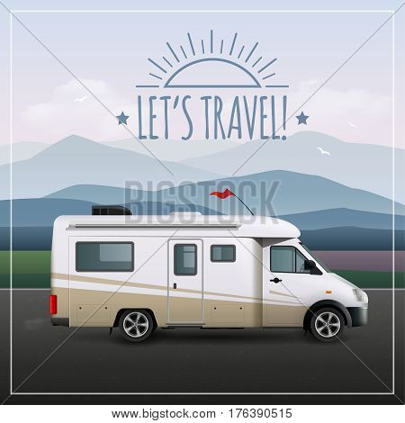 Let s travel poster with recreational realistic vehicle RV on camping rides on the road vector illustration