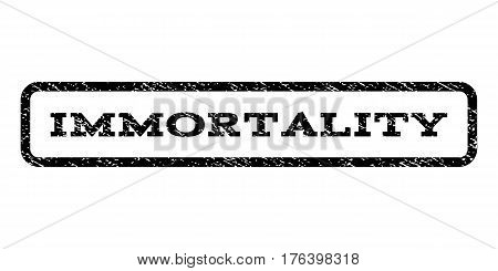 Immortality watermark stamp. Text tag inside rounded rectangle with grunge design style. Rubber seal stamp with scratched texture. Vector black ink imprint on a white background.