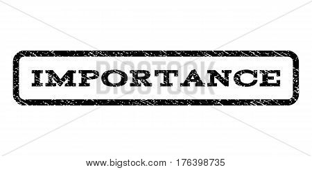 Importance watermark stamp. Text caption inside rounded rectangle frame with grunge design style. Rubber seal stamp with scratched texture. Vector black ink imprint on a white background.