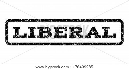Liberal watermark stamp. Text caption inside rounded rectangle with grunge design style. Rubber seal stamp with dust texture. Vector black ink imprint on a white background.