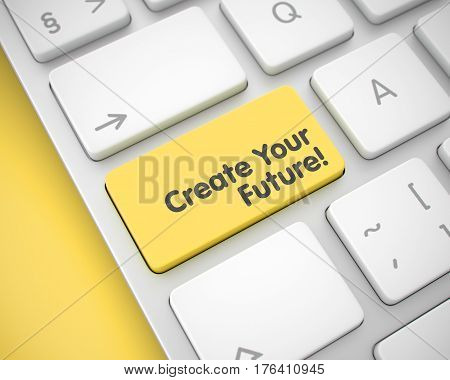 Create Your Future - Yellow Keypad on Keyboard. Slim Aluminum Keyboard Keypad Showing the TextCreate Your Future. Message on Keyboard Yellow Keypad. 3D.