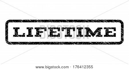 Lifetime watermark stamp. Text tag inside rounded rectangle with grunge design style. Rubber seal stamp with dust texture. Vector black ink imprint on a white background.
