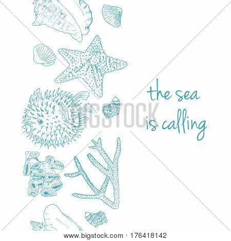 Sea is calling. Marine postcard with seashells, corals, puffer fish and starfish. sketch style. for greetings, invitations, wrapping paper, textile, cards, web design, package, advertising, design