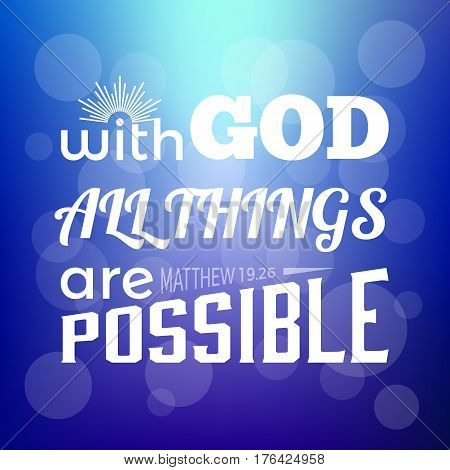Bible verse from Matthew, with god all things are possible,  on bokeh background