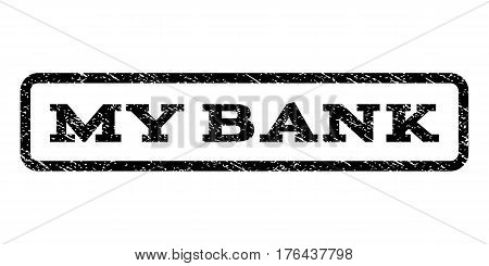 My Bank watermark stamp. Text tag inside rounded rectangle frame with grunge design style. Rubber seal stamp with dirty texture. Vector black ink imprint on a white background.
