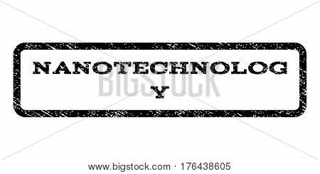 Nanotechnology watermark stamp. Text caption inside rounded rectangle with grunge design style. Rubber seal stamp with scratched texture. Vector black ink imprint on a white background.