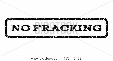 No Fracking watermark stamp. Text tag inside rounded rectangle with grunge design style. Rubber seal stamp with unclean texture. Vector black ink imprint on a white background.