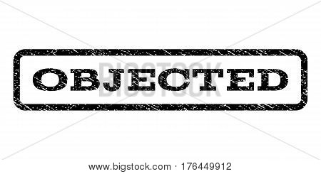 Objected watermark stamp. Text caption inside rounded rectangle with grunge design style. Rubber seal stamp with dust texture. Vector black ink imprint on a white background.