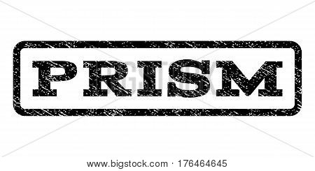 Prism watermark stamp. Text tag inside rounded rectangle with grunge design style. Rubber seal stamp with dust texture. Vector black ink imprint on a white background.