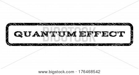 Quantum Effect watermark stamp. Text tag inside rounded rectangle frame with grunge design style. Rubber seal stamp with dirty texture. Vector black ink imprint on a white background.