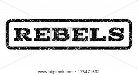 Rebels watermark stamp. Text tag inside rounded rectangle frame with grunge design style. Rubber seal stamp with scratched texture. Vector black ink imprint on a white background.