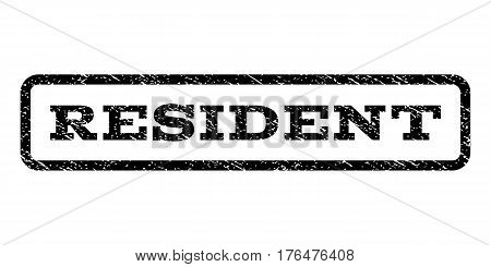 Resident watermark stamp. Text caption inside rounded rectangle frame with grunge design style. Rubber seal stamp with scratched texture. Vector black ink imprint on a white background.
