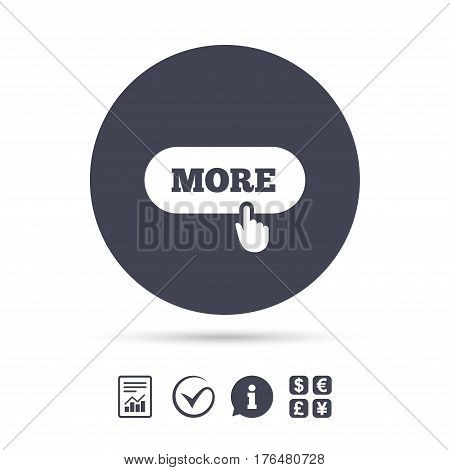 More with hand pointer sign icon. Details symbol. Website navigation. Report document, information and check tick icons. Currency exchange. Vector