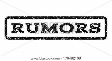 Rumors watermark stamp. Text tag inside rounded rectangle with grunge design style. Rubber seal stamp with unclean texture. Vector black ink imprint on a white background.
