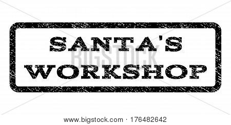 Santa'S Workshop watermark stamp. Text tag inside rounded rectangle frame with grunge design style. Rubber seal stamp with unclean texture. Vector black ink imprint on a white background.
