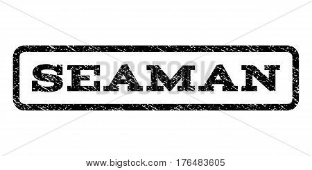 Seaman watermark stamp. Text tag inside rounded rectangle with grunge design style. Rubber seal stamp with dirty texture. Vector black ink imprint on a white background.
