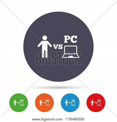 Player vs PC sign icon. Games human symbol. Round colourful buttons with flat icons. Vector