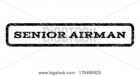 Senior Airman watermark stamp. Text tag inside rounded rectangle frame with grunge design style. Rubber seal stamp with scratched texture. Vector black ink imprint on a white background.
