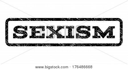 Sexism watermark stamp. Text tag inside rounded rectangle frame with grunge design style. Rubber seal stamp with dirty texture. Vector black ink imprint on a white background.