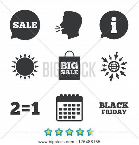 Sale speech bubble icons. Two equals one. Black friday sign. Big sale shopping bag symbol. Information, go to web and calendar icons. Sun and loud speak symbol. Vector