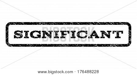 Significant watermark stamp. Text tag inside rounded rectangle with grunge design style. Rubber seal stamp with unclean texture. Vector black ink imprint on a white background.