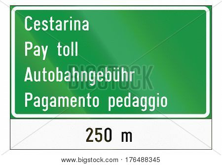 Informational Road Sign Used In Croatia With The Word Pay Toll In Croatian, English, German And Ital
