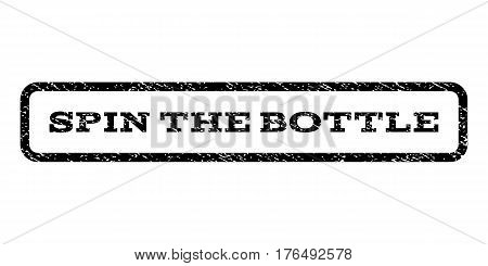 Spin The Bottle watermark stamp. Text caption inside rounded rectangle with grunge design style. Rubber seal stamp with scratched texture. Vector black ink imprint on a white background.