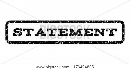 Statement watermark stamp. Text tag inside rounded rectangle with grunge design style. Rubber seal stamp with unclean texture. Vector black ink imprint on a white background.