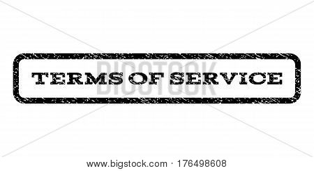 Terms Of Service watermark stamp. Text tag inside rounded rectangle with grunge design style. Rubber seal stamp with dirty texture. Vector black ink imprint on a white background.