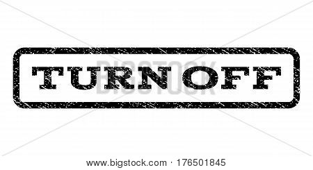 Turn Off watermark stamp. Text tag inside rounded rectangle with grunge design style. Rubber seal stamp with dust texture. Vector black ink imprint on a white background.