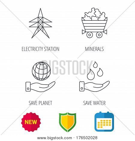 Save water, planet and electricity station icons. Minerals linear sign. Shield protection, calendar and new tag web icons. Vector