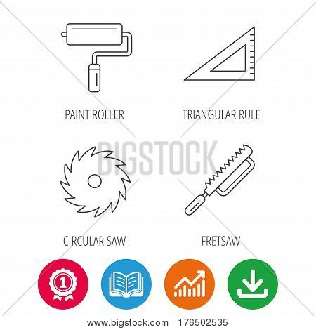 Triangular rule, paint roller and fretsaw icons. Circular saw linear sign. Award medal, growth chart and opened book web icons. Download arrow. Vector