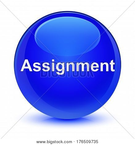 Assignment Glassy Blue Round Button