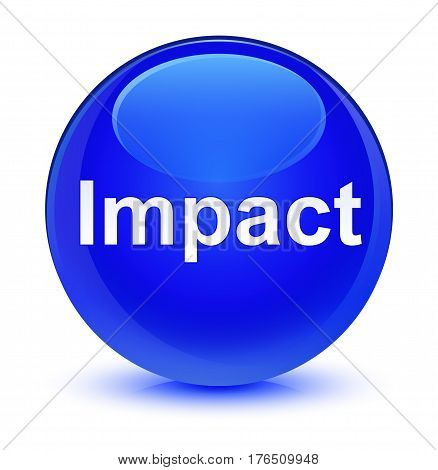 Impact Glassy Blue Round Button