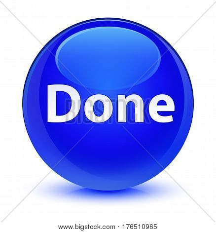 Done Glassy Blue Round Button