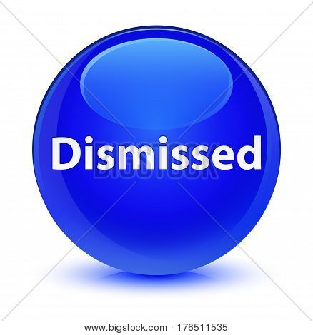 Dismissed Glassy Blue Round Button