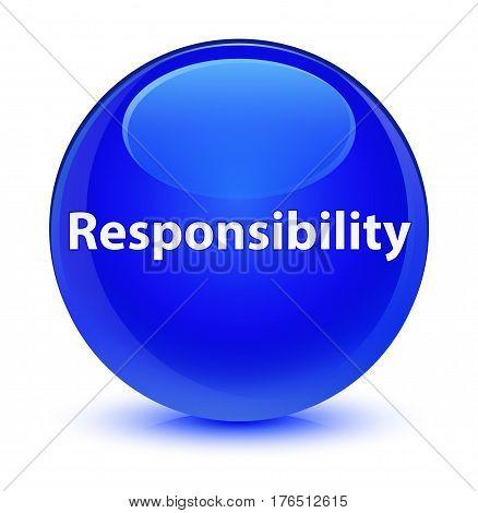 Responsibility Glassy Blue Round Button