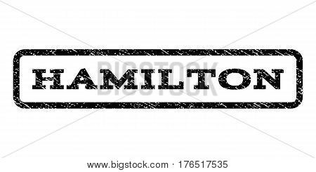 Hamilton watermark stamp. Text caption inside rounded rectangle with grunge design style. Rubber seal stamp with dirty texture. Vector black ink imprint on a white background.