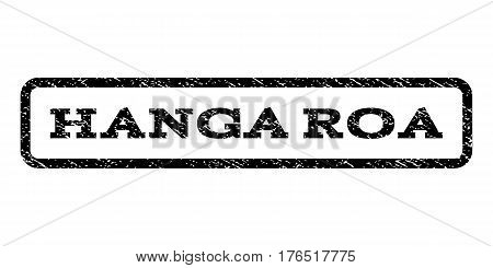 Hanga Roa watermark stamp. Text caption inside rounded rectangle with grunge design style. Rubber seal stamp with scratched texture. Vector black ink imprint on a white background.