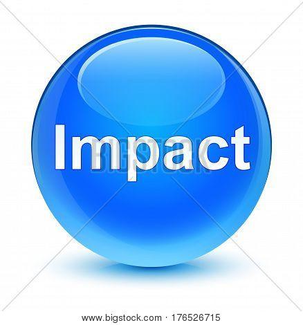 Impact Glassy Cyan Blue Round Button