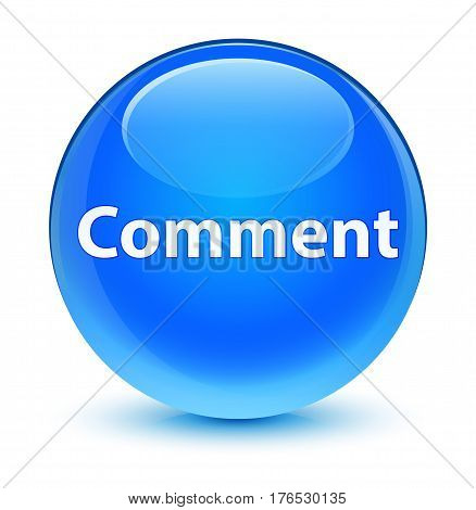 Comment Glassy Cyan Blue Round Button