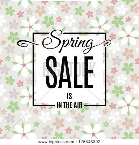 Spring Sale is in the air banner template with black frame on light tender flower background. Shop market poster for your spring design. Vector illustration